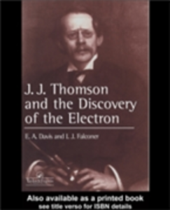 Ebook in inglese J.J. Thompson And The Discovery Of The Electron Davis, E. A. , Falconer, Isabel