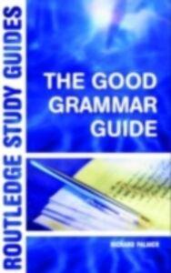Foto Cover di Good Grammar Guide, Ebook inglese di Richard Palmer, edito da Taylor and Francis