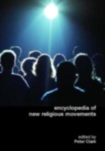 Foto Cover di Encyclopedia of New Religious Movements, Ebook inglese di  edito da Taylor and Francis