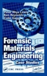 Ebook in inglese Forensic Materials Engineering Gagg, Colin , Lewis, Peter Rhys , Reynolds, Ken