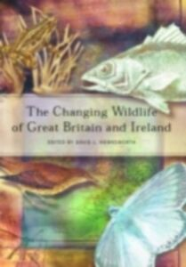 Ebook in inglese Changing Wildlife of Great Britain and Ireland