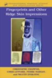 Ebook in inglese Fingerprints and Other Ridge Skin Impressions Champod, Christophe , Lennard, Chris J. , Margot, Pierre , Stoilovic, Milutin