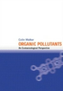 Ebook in inglese Organic Pollutants: An Ecotoxicological Perspective Walker, Colin H.