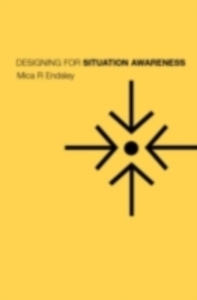 Ebook in inglese Designing for Situation Awareness Bolte, Betty , Endsley, Mica R. , Jones, Debra G.