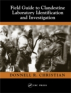 Ebook in inglese Field Guide to Clandestine Laboratory Identification and Investigation Donnell R. Christian, Jr.