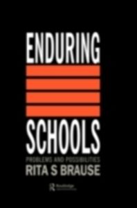 Ebook in inglese Enduring Schools Rita S. Brause Fordham University, NY, USA.