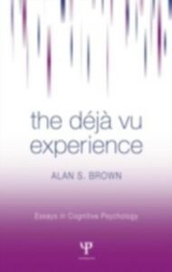 Foto Cover di Deja Vu Experience, Ebook inglese di Alan S. Brown, edito da Taylor and Francis
