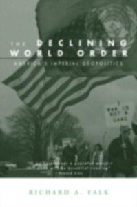 Foto Cover di Declining World Order, Ebook inglese di Richard Falk, edito da Taylor and Francis