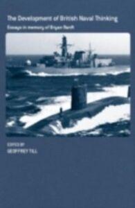 Foto Cover di Development of British Naval Thinking, Ebook inglese di  edito da Taylor and Francis