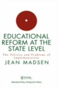Foto Cover di Educational Reform At The State Level: The Politics And Problems Of implementation, Ebook inglese di USA. Jean Madsen Assistant Professor, Fontbonne College, St Louis, edito da Taylor and Francis