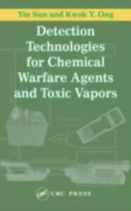 Ebook in inglese Detection Technologies for Chemical Warfare Agents and Toxic Vapors Ong, Kwok Y. , Sun, Yin