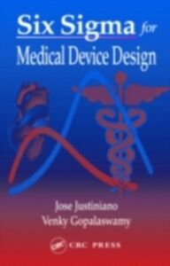 Ebook in inglese Six Sigma for Medical Device Design Gopalaswamy, Venky , Justiniano, Jose