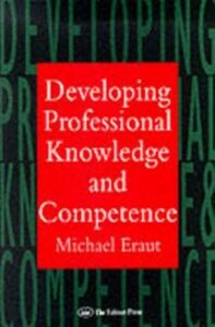 Foto Cover di Developing Professional Knowledge And Competence, Ebook inglese di University of Sussex. Michael Eraut Professor of Education, edito da Taylor and Francis
