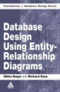 Ebook in inglese Database Design Using Entity-Relationship Diagrams Bagui, Sikha , Earp, Richard
