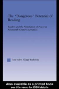 Ebook in inglese Dangerous Potential of Reading Aliaga-Buchenau, Ana-Isabel
