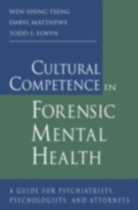 Ebook in inglese Cultural Competence in Forensic Mental Health Elwyn, Todd S. , Matthews, Daryl , Tseng, Wen-Shing