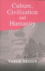Ebook in inglese Culture, Civilization, and Humanity Heggy, Tarek
