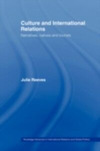 Foto Cover di Culture and International Relations, Ebook inglese di Julie Reeves, edito da Taylor and Francis