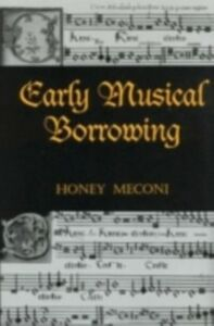 Ebook in inglese Early Musical Borrowing -, -