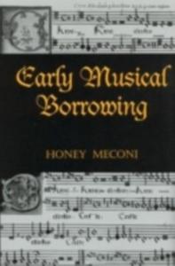 Ebook in inglese Early Musical Borrowing -, -