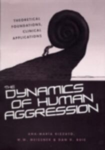 Ebook in inglese Dynamics of Human Aggression Buie, Dan H. , Meissner, W.W. , Rizzuto, Ana-Maria