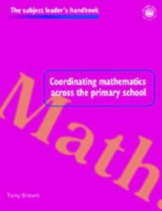 Ebook in inglese Coordinating Mathematics Across the Primary School Brown, Tony