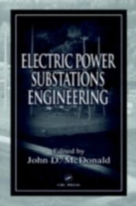 Foto Cover di Electric Power Substations Engineering, Ebook inglese di  edito da CRC Press