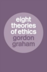 Ebook in inglese Eight Theories of Ethics Graham, Gordon
