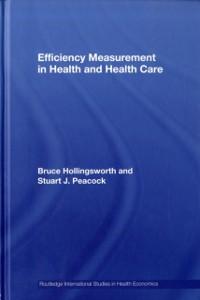 Ebook in inglese Efficiency Measurement in Health and Health Care Hollingsworth, Bruce , Peacock, Stuart J.