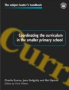 Ebook in inglese Coordinating the Curriculum in the Smaller Primary School Waters, Mick