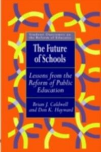 Ebook in inglese Future Of Schools Caldwell, Brian J. , Hayward, Don