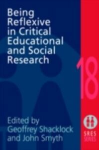 Foto Cover di Being Reflexive in Critical and Social Educational Research, Ebook inglese di  edito da Taylor and Francis