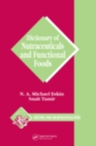 Ebook in inglese Dictionary of Nutraceuticals and Functional Foods Eskin, Michael , Tamir, Snait