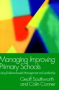 Ebook in inglese Managing Improving Primary Schools Conner, Colin , Southworth, Geoff
