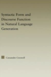 Foto Cover di Syntactic Form and Discourse Function in Natural Language Generation, Ebook inglese di Cassandre Creswell, edito da Taylor and Francis