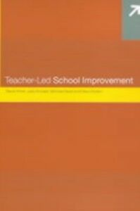 Ebook in inglese Teacher-Led School Improvement Durrant, Judith , Frost, David , Head, Michael , Holden, Gary