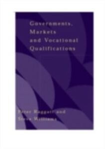 Ebook in inglese Government, Markets and Vocational Qualifications Raggatt, Peter , Williams, Steve