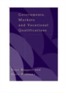 Foto Cover di Government, Markets and Vocational Qualifications, Ebook inglese di Peter Raggatt,Steve Williams, edito da Taylor and Francis