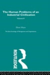 Foto Cover di Human Problems of an Industrial Civilization, Ebook inglese di Elton Mayo, edito da Taylor and Francis