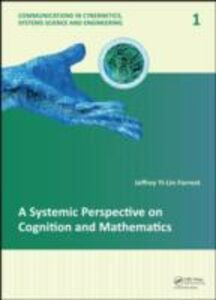 Foto Cover di Systemic Perspective on Cognition and Mathematics, Ebook inglese di Jeffrey Yi-Lin Forrest, edito da CRC Press