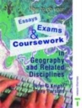 How to do your Essays, Exams and Coursework in Geography and Related Disciplines