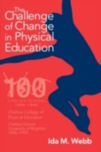 Foto Cover di Challenge of Change in Physical Education, Ebook inglese di Ida M. Webb, edito da Taylor and Francis