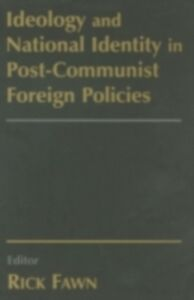 Ebook in inglese Ideology and National Identity in Post-communist Foreign Policy