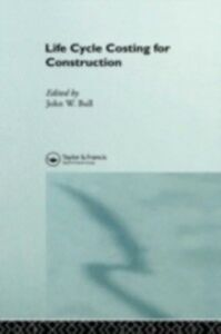 Ebook in inglese Life Cycle Costing for Construction