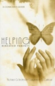 Foto Cover di Helping Bereaved Parents, Ebook inglese di Lawrence Calhoun,Richard Tedeschi, edito da Taylor and Francis