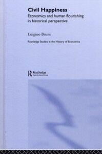 Foto Cover di Civil Happiness, Ebook inglese di Luigino Bruni, edito da Taylor and Francis