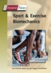 Ebook in inglese Instant Notes in Sport and Exercise Biomechanics Burden, Adrian , Fowler, Neil , Grimshaw, Paul , Lees, Adrian
