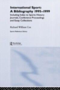 Foto Cover di International Sport: A Bibliography, 1995-1999, Ebook inglese di  edito da Taylor and Francis
