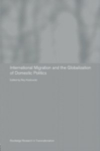 Ebook in inglese International Migration and Globalization of Domestic Politics -, -