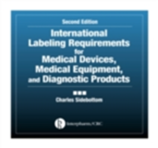 Ebook in inglese International Labeling Requirements for Medical Devices, Medical Equipment and Diagnostic Products Sidebottom, Charles